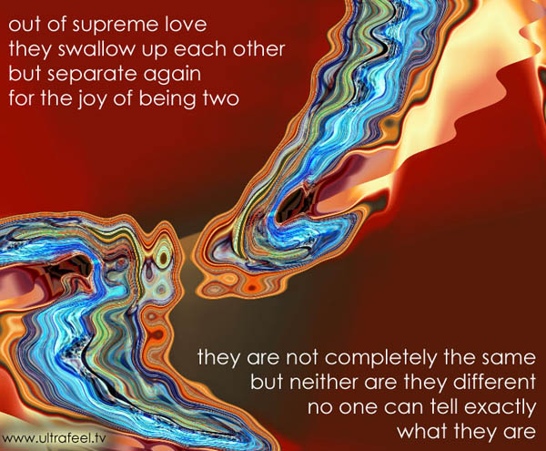 Out of supreme love, separation, swallow up, advaita poetry, non-duality